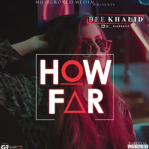 MUSIC:Beekhalid-How Far