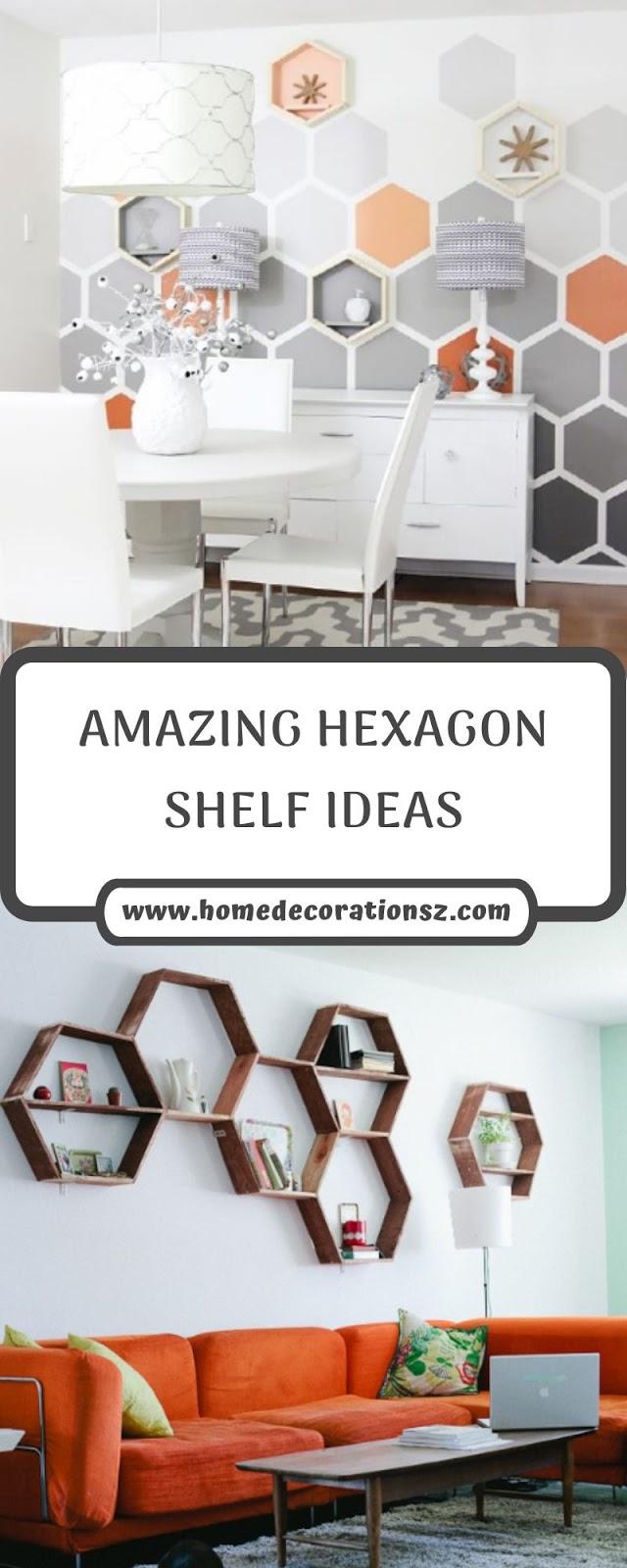 AMAZING HEXAGON SHELF IDEAS