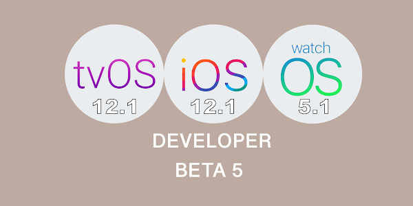 Apple releases fifth beta for iOS 12.1, watchOS 5.1 and tvOS 12.1