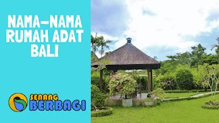 9 Rumah Adat Bali dan Penjelasannya