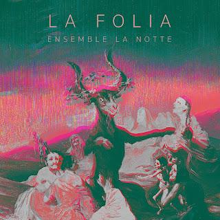 La Folia - Rebel, Handel, Matteis, L'Estrange, Telemann, Purcell, Rameau, Vivaldi; Ensemble La Notte