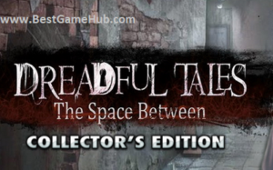 Dreadful Tales – The Space Between Collector's Edition Free Download