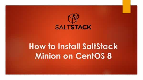 How to Install SaltStack Minion on CentOS / RHEL 8