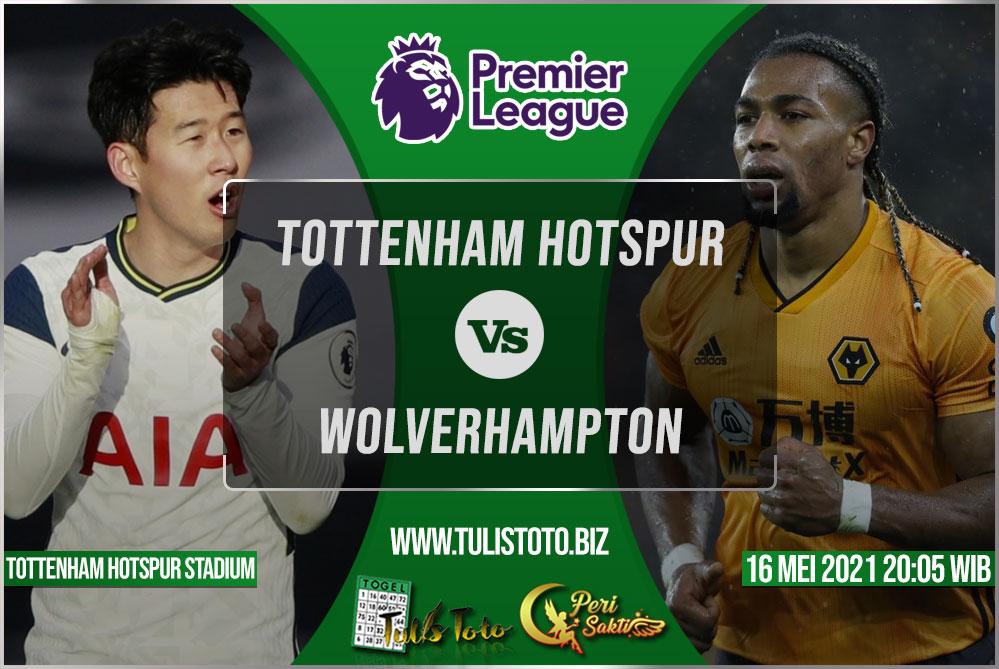Prediksi Tottenham Hotspur vs Wolverhampton 16 Mei 2021