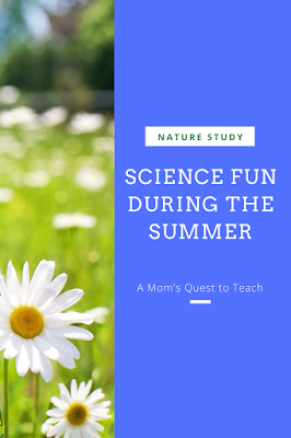 text: Nature study; Science Fun During the Summer; A Mom's Quest to Teach; background photo of flowers