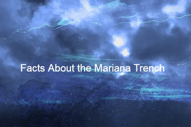 Facts About the Mariana Trench