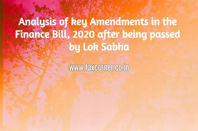 Analysis of key Amendments in the Finance Bill, 2020 after being passed by Lok Sabha