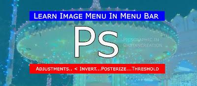 Image Menu Adjustments Invert Posterize Threshold photoshop in hindi Use of Invert, Posterize, threshold Photoshop in hindi, hindi notes, Image menu, learning, photoshop cs6, menubar
