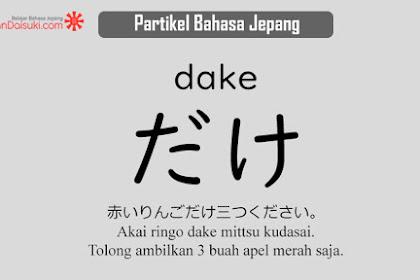 Belajar Partikel Bahasa Jepang: だけ (dake)