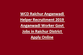 WCD Raichur Anganwadi Helper Recruitment 2019 Anganwadi Worker Govt Jobs in Raichur District Apply Online