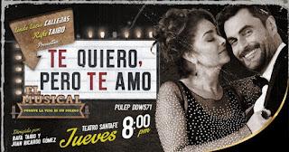 Te quiero pero te amo - EL MUSICAL | Teatro Santa Fe