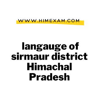 local langauge of sirmaur district Himachal Pradesh