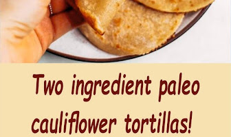Two ingredient paleo cauliflower tortillas!
