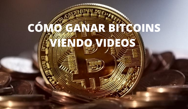 CÓMO GANAR BITCOINS VIENDO VIDEOS