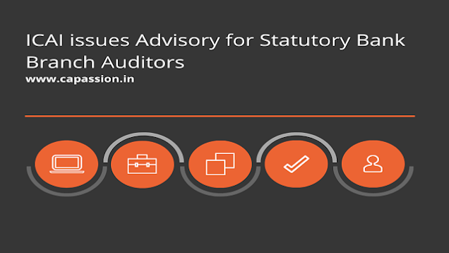 ICAI issues Advisory for Statutory Bank Branch Auditors