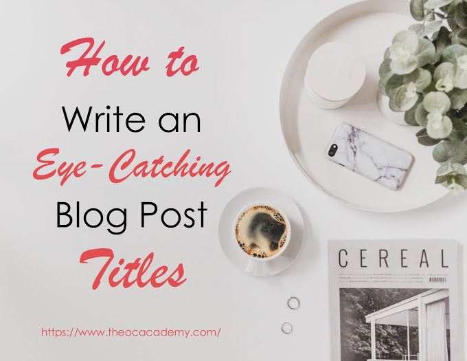 How to Write an Eye-Catching Blog Post Titles