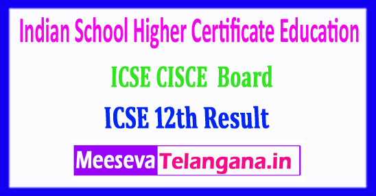 ICSE 12th Result 2018 CISCE Board Indian School Higher Certificate Education 12th Class Exam Results