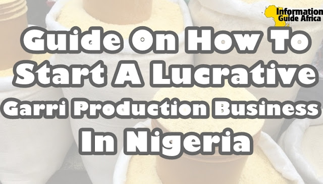 How To Start Small Scale Garri Processing Business In Nigeria