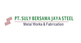 Lowongan Terupdate Via Email PT. Suly Bersama Jaya Steel Jababeka Cikarang