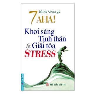 7 Aha! Khơi Sáng Tinh Thần & Giải Tỏa Stress (Tái Bản 2019) ebook PDF EPUB AWZ3 PRC MOBI