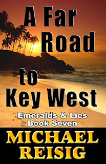 A Far Road To Key West - another high adventure tale by Michael Reisig