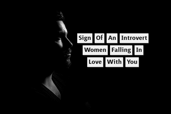 Signs of an Introvert Woman Falling In Love With You