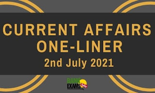 Current Affairs One-Liner: 2nd July 2021