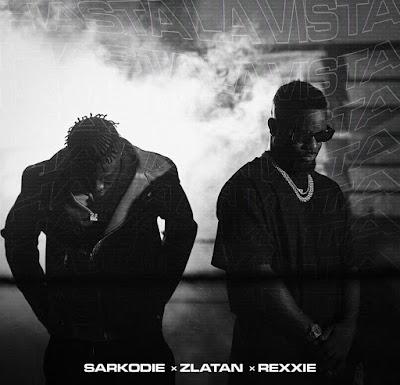 Sarkodie x Zlatan x Rexxie - Hasta La Vista (Stream Link/Download Audio MP3 + Official Music Video)
