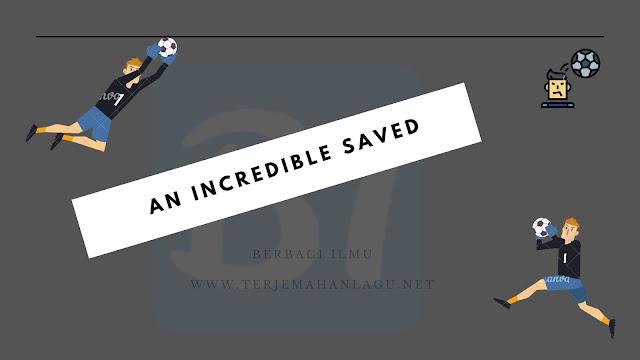 An incredible saved