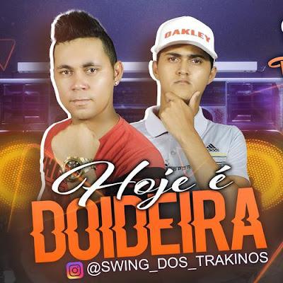 Swing dos Trakinos - Brega Funk - Batidão - 2020