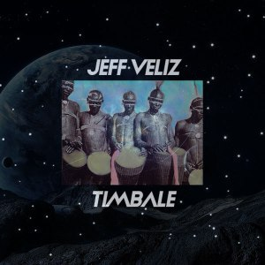 Jeff Veliz – Timbale (Original Mix)