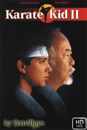 Karate Kid 2: La Historia Continua [1080p] [Latino-Ingles] [MEGA]