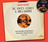 http://musicaengalego.blogspot.com.es/2012/12/anton-seoane-de-voces-ceibes-milladoiro.html