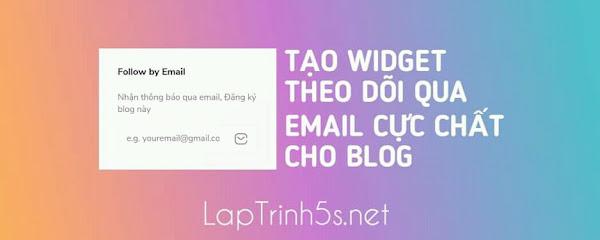 tao widget theo doi qua email cho blogspot