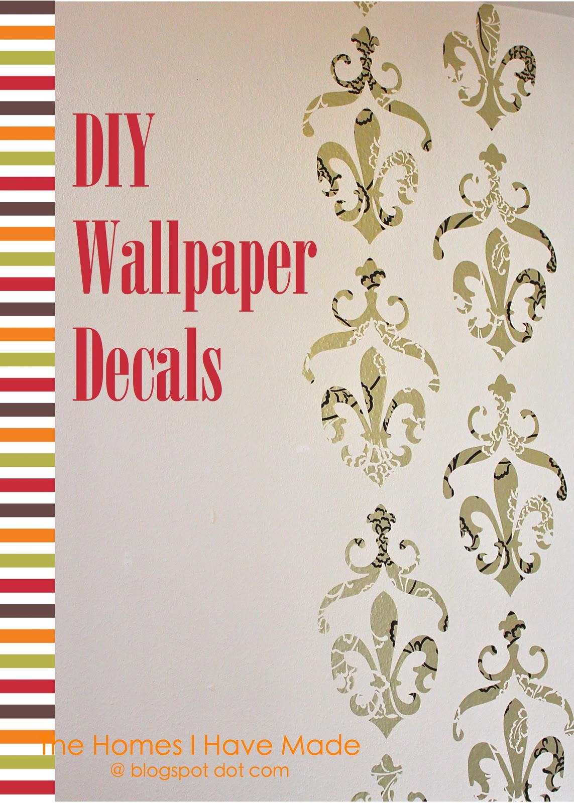 DIY Wallpaper Decals - A Tutorial | The Homes I Have Made