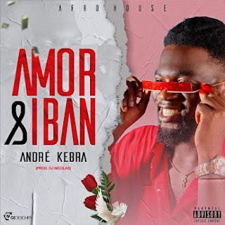 André Kebra - Amor & Iban (Afro House) [Prod. Dj Nicolas]