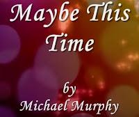 Lirik lagu barat lawas yang enak juga buat kamu dengar dan nyanyikan Lirik Lagu Maybe This Time Michael Murphy dan Terjemahan