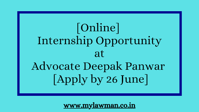 [Online] Internship Opportunity at Advocate Deepak Panwar  [Apply by 26 June]