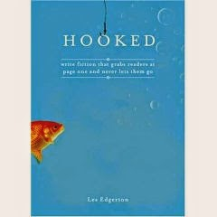 HOOKED: Write Fiction That Grabs Readers at Page One and Never Lets Them Go
