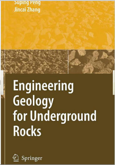 Engineering Geology for Underground Rocks - S. Peng, J. Zhang (Springer, 2007) BBS