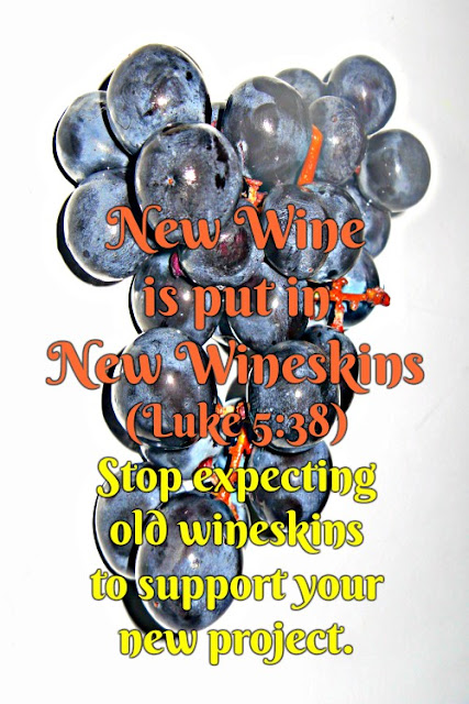 New wine is put in new wineskins. Luke 5:38
