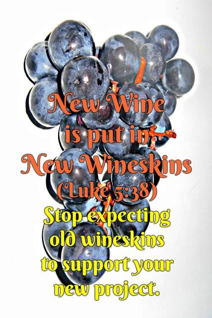 New wine is put in new wineskins. Luke 5:38
