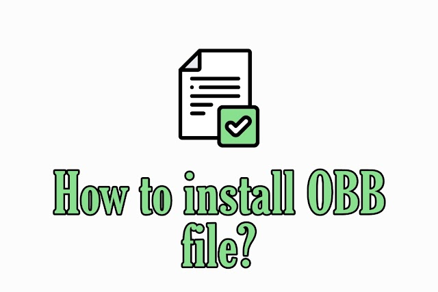What is OBB file - how to install OBB file?