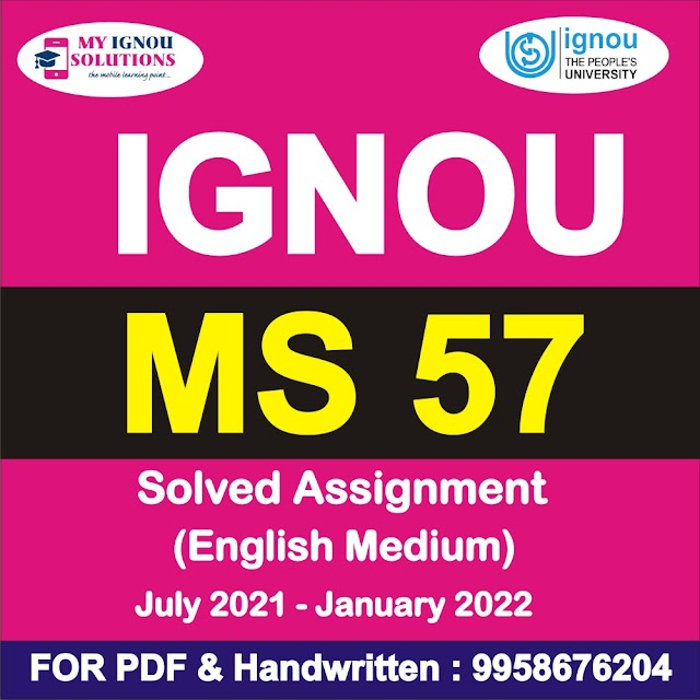 MS 57 Solved Assignment 2021-22