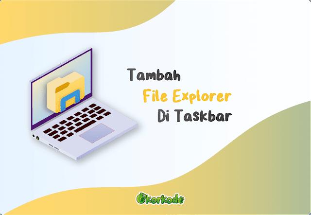 cara tambah file explorer di taskbar