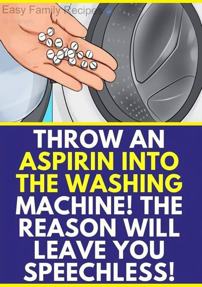 Throw An Aspirin Into The Washing Machine The Reason Will Leave You Speechless