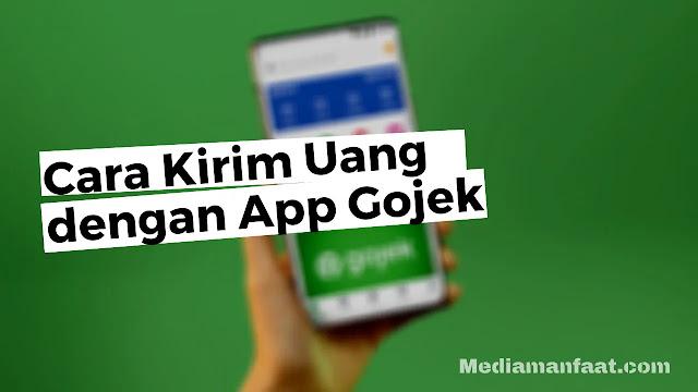 Cara Kirim Uang Dengan Aplikasi Gojek