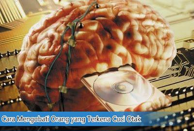 Cara Mengobati Orang yang Terkena Cuci Otak