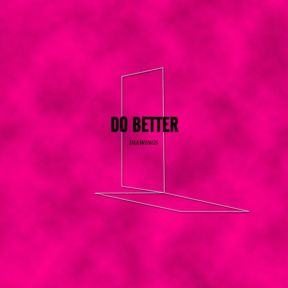 DIAWINGS – Do Better – Single