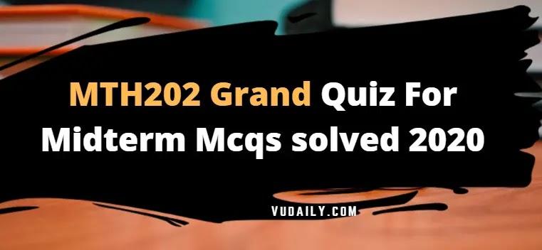 MTH202 grand quiz Mcqs solved 2020